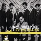MOSTLY OTHER PEOPLE DO THE KILLING Loafer's Hollow album cover