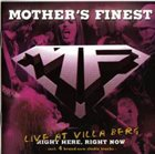 MOTHER'S FINEST Right Here, Right Now - Live At Villa Berg album cover