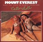 MOUNT EVEREST Mount Everest Plays The Music Of Gilbert Holmström : Latin Doll album cover