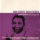 MUDDY WATERS Goin' Home (Live In Paris 1970) album cover