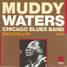 MUDDY WATERS Live In Switzerland 1976 album cover