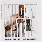 MUDDY WATERS Master Of The Blues (aka Live In Chicago, 1979) album cover
