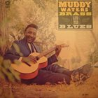 MUDDY WATERS Muddy, Brass & The Blues album cover
