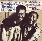 MUDDY WATERS Muddy Waters, Johnny Winter & James Cotton ‎: Breakin' It UP, Breakin' It Down album cover