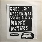 MUDDY WATERS Rare Live Recordings Vol. 3 album cover