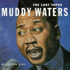 MUDDY WATERS The Lost Tapes album cover