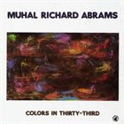 MUHAL RICHARD ABRAMS Colors in Thirty-Third album cover