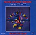 MUHAL RICHARD ABRAMS Muhal Richard Abrams & Cecil McBee ‎: Roots Of Blue album cover