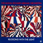 MUHAL RICHARD ABRAMS Rejoicing With the Light album cover