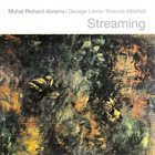 MUHAL RICHARD ABRAMS Streaming (with George Lewis / Roscoe Mitchell) album cover