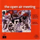 MUHAL RICHARD ABRAMS The Open Air Meeting (with Marty Ehrlich) album cover
