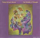 MUHAL RICHARD ABRAMS The Visibility of Thought album cover