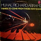 MUHAL RICHARD ABRAMS Things to Come From Those Now Gone album cover
