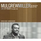 MULGREW MILLER Live at Yoshi's, Volume Two album cover