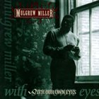 MULGREW MILLER With Our Own Eyes album cover