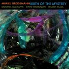 MURIEL GROSSMANN Birth Of The Mystery album cover