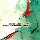 MURIEL GROSSMANN Here And Now album cover