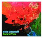 MURIEL GROSSMANN Natural Time album cover