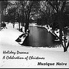 MUSIQUE NOIRE Holiday Dreams : A Celebration of Christmas album cover