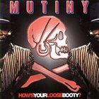 MUTINY How's Your Loose Booty? (The Best Of Mutiny) album cover