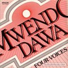 MWENDO DAWA Four Voices album cover