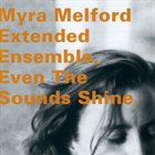 MYRA MELFORD Even the Sounds Shine album cover