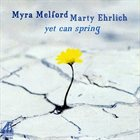 MYRA MELFORD Yet Can Spring (with Marty Ehrlich) album cover