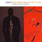 NAJEE Plays The Songs From The Key Of Life - A Tribute To Stevie Wonder album cover