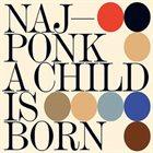 NAJPONK A Child Is Born album cover