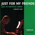 NAJPONK Just For My Friends : Jazz At Greville Lodge Vol.1 album cover