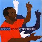 NANÁ VASCONCELOS Trilhas album cover