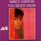 NANCY HARROW You Never Know album cover