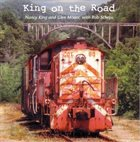 NANCY KING Nancy King And Glen Moore :  King On The Road (with Rob Scheps) album cover