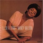 NANCY WILSON I'll Be a Song album cover