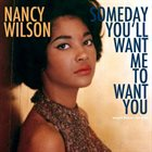 NANCY WILSON Someday You'll Want Me to Want You album cover