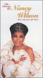 NANCY WILSON The Essence of Nancy Wilson: Four Decades of Music album cover