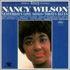 NANCY WILSON Yesterday's Love Songs • Today's Blues album cover