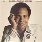 NARADA MICHAEL WALDEN I Cry, I Smile album cover