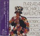 NARADA MICHAEL WALDEN Sending Love To Everyone album cover