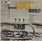 NAT ADDERLEY Introducing Nat Adderley album cover