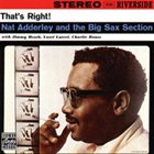 NAT ADDERLEY That's Right!: Nat Adderley & The Big Sax Section album cover