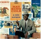 NAT KING COLE A Mis Amigos album cover