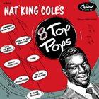 NAT KING COLE Nat 'King' Cole's 8 Top Pops album cover