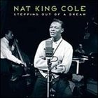 NAT KING COLE Stepping Out of a Dream album cover