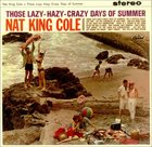 NAT KING COLE Those Lazy-Hazy-Crazy Days of Summer album cover