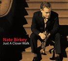 NATE BIRKEY Just A Closer Walk album cover
