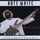 NATE WHITE That's The Way It Is album cover