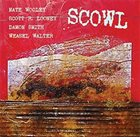 NATE WOOLEY Scowl (with Scott R. Looney / Damon Smith / Weasel Walter) album cover
