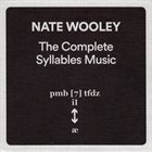 NATE WOOLEY The Complete Syllables Music album cover