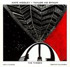 NATE WOOLEY The Throes (with Taylor Ho Bynum) album cover